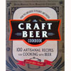 The Craft Beer Cookbook: From Ipas and Bocks to Pilsners and Porters (...)