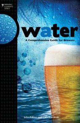 Water: A Comprehensive Guide for Brewers, John Palmer, Colin Kaminski