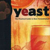 Yeast: The Practical Guide to Beer Fermentation, Chris White, Jamil Zainasheff
