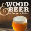 Wood & Beer: A Brewer's Guide, P. Bouckaert, D. Cantwell