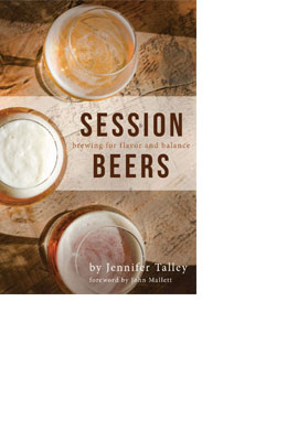 Session Beers: Brewing for flavor and balance, J. Talley