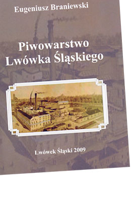 Piwowarstwo Lwówka Śląskiego. Eugeniusz Braniewski