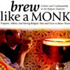 Brew Like a Monk: Trappist, Abbey, and Strong Belgian Ales